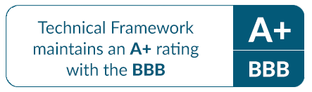 Technical Framework maintains an A+ rating with the BBB
